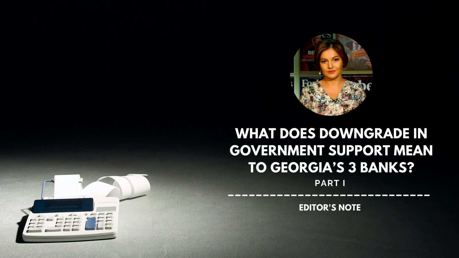 What Does Downgrade in Government Support Mean to Georgia's 3 Banks?