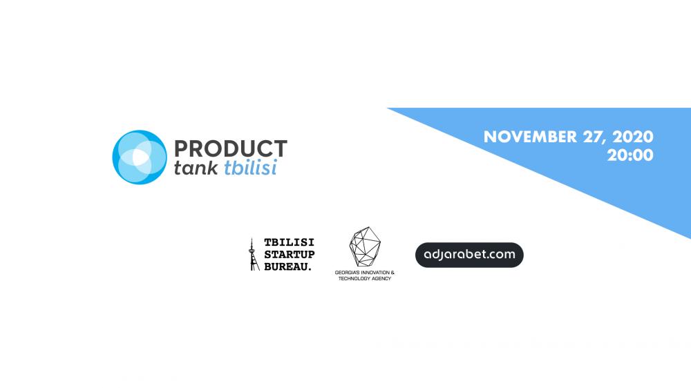 """""""აჭარაბეთის"""" მხარდაჭერით ProductTank Tbilisi-ს ღონისძიება ჩატარდება (R)"""