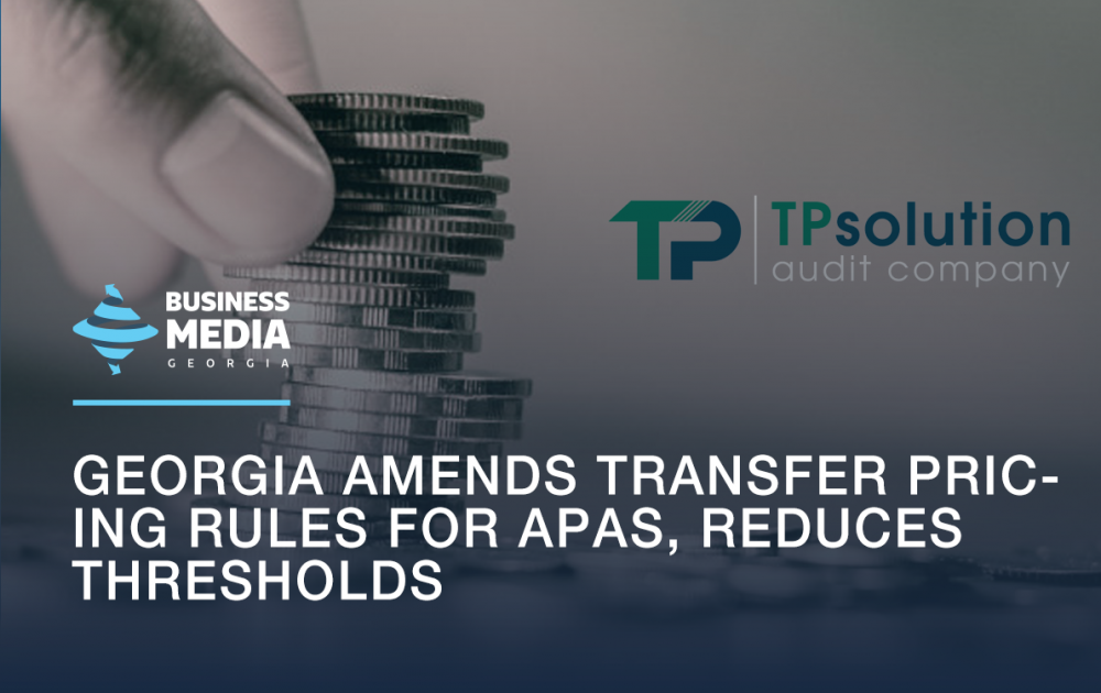 Georgia amends transfer pricing rules for APAs, reduces thresholds